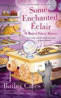 Some enchanted éclair : a Magical Bakery mystery / by Bailey Cates.