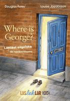 Where is George?