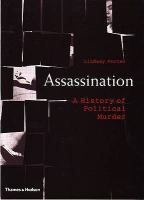 Assassination : a history of political murder / Lindsay Porter