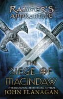 The siege of Macindaw / John Flanagan