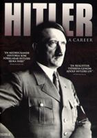 Hitler a career [Videoupptagning] / by Joachim C. Fest ; director: Christian Herrendoerfer