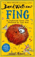 Fing / David Walliams ; illustrated by Tony Ross.