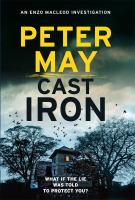 Cast iron : [an Enzo Macleod investigation] / Peter May.