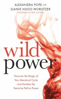 Wild power - discover the magic of your menstrual cycle and awaken the femi