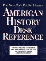 The New York Public Library American history desk reference : [the one-volume source for the most frequently sought information about American history]